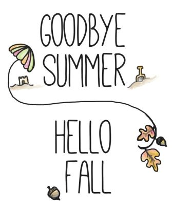 Goodbye Summer Hello Autumn