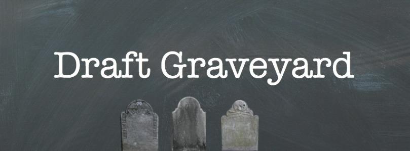 Draft Graveyard
