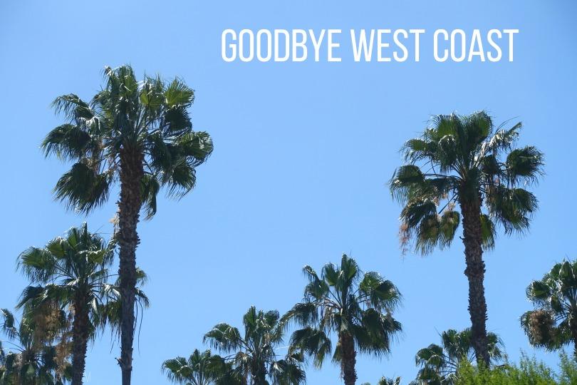 Goodbye West Coast